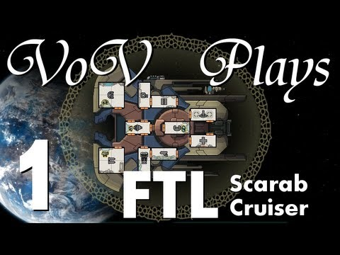 VoV Plays FTL Mods: Scarab Cruiser - Part 1: Walking In Circles