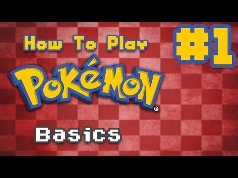 How To Play Pokémon - Episode 1: The Barebone Basics