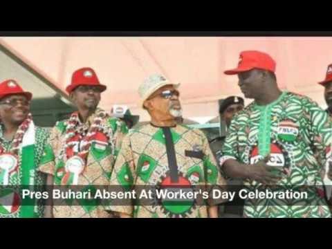 President Buhari Absent At Worker's Day Celebration: Nigeria News Daily (01/05/2017)