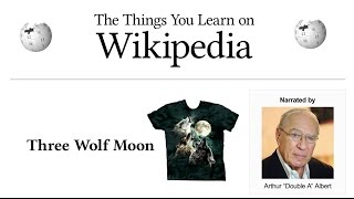 The Things You Learn on Wikipedia: Three Wolf Moon