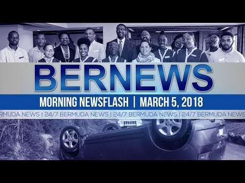 Bernews Newsflash For Monday March 5, 2018