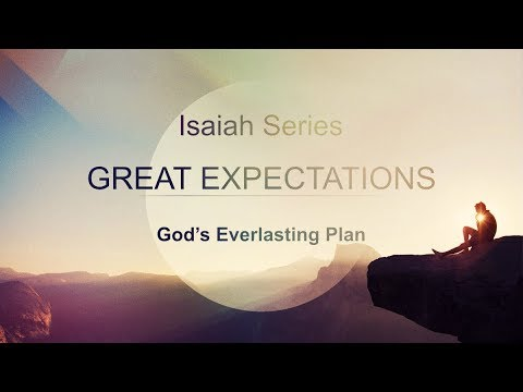 7-30-17 Great Expectations - God's Everlasting Plan by Brion Paul Peterson