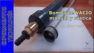 Bomba de VACIO manual y rustica para aire y agua
