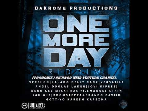 One More Day Riddim (Mix-July 2018) Dakrome Productions