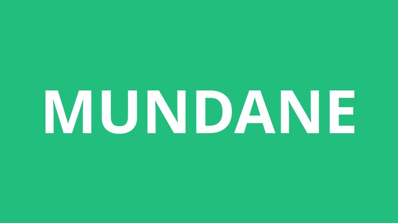 How To Pronounce Mundane - Pronunciation Academy