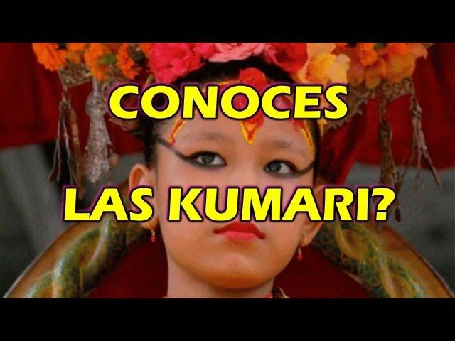 Conoces Las Kumari?