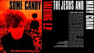 The Jesus And Mary Chain 🎵 ACOUSTIC HITS Full Album HQ AUDIO ♬ Some Candy Talking EP Record 2