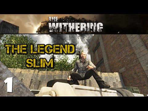 Legend Of Slim -  The Withering - Part 1