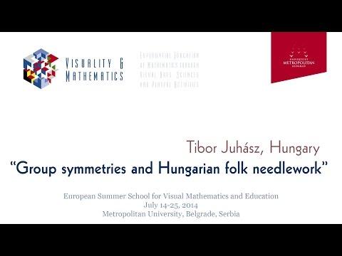 Day 2 - 15.7. 2014. -  Tibor Juhasz - Group symmetries and Hungarian folk