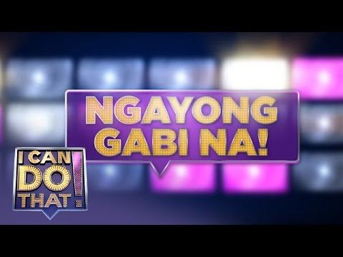 I Can Do That: Starting Tonight on ABS-CBN Yes Weekend!