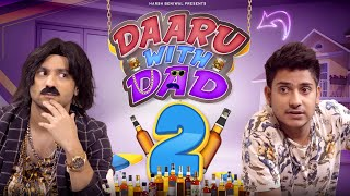 Daaru With Dad 2 | Harsh Beniwal