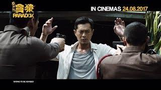 《杀破狼・贪狼》 PARADOX Trailer | In Cinemas 24.08.2017