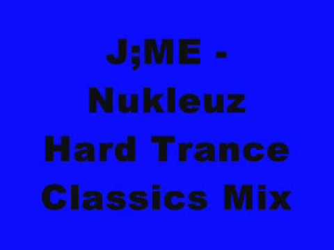 J;ME - Nukleuz Hard Trance Classics Mix (2000-2004)