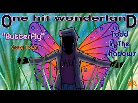 ONE HIT WONDERLAND: Butterfly  Crazy Town