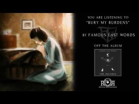 Famous Last Words - Bury My Burdens Ft. Matt Good