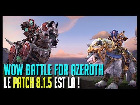 LE PATCH 8.1.5 EST LÀ ! - WOW BATTLE FOR AZEROTH