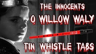 O Willow Waly - The Innocents | Tin Whistle Tabs/Notes