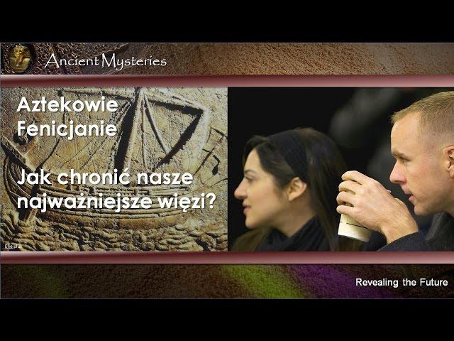06. Fenicjanie, Aztekowie. Jak chronić nasze najważniejsze więzi?