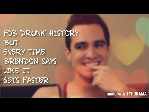 Fall Out Boy Drunk History But Every Time Brendon Says