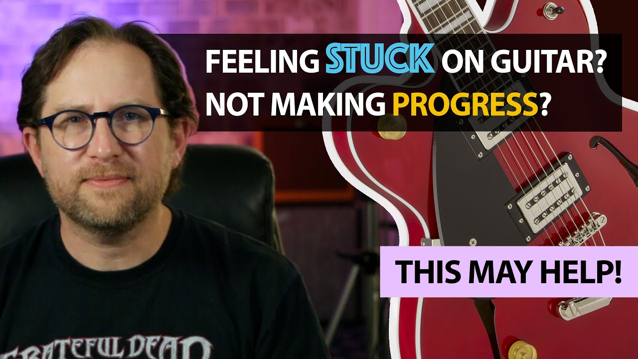 Do you feel like you're not making progress on guitar? Feeling stuck? This will help.
