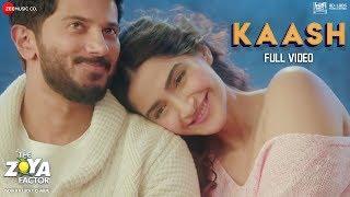 Kaash - Full Video | The Zoya Factor | Sonam K Ahuja | Dulquer S | Arijit Singh & Alyssa M | SEL