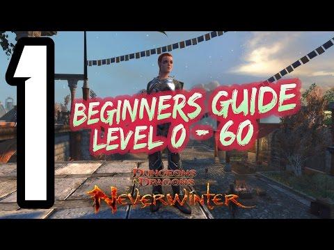 Neverwinter - Beginners Guide LV 0 - 60 (Pt1)