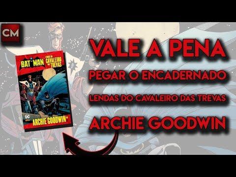 """Vale A Pena Pegar O Encadernado """"Lendas Do Cavaleiro Das Trevas: Archie Goodwin""""?"""