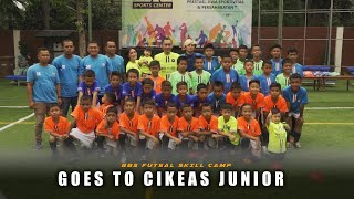 BBS Futsal Skill Camp x Cikeas Junior
