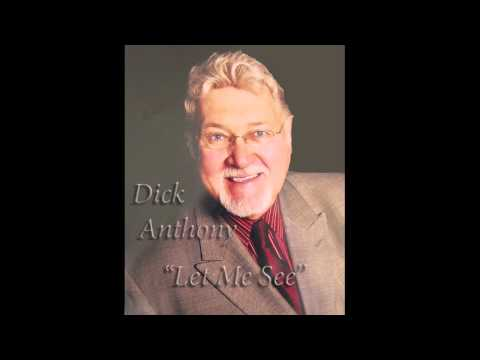 "Dick Anthony - ""Let Me See"""