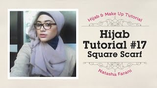 Hijab Tutorial Paris Segi Empat / Square Scarf - Natasha Farani #17   How to Beauty