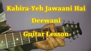 Learn Guitar- kabira Guitar Lesson- Yeh Jawaani Hai Dewaani- Very Easy Guitar Tutorial