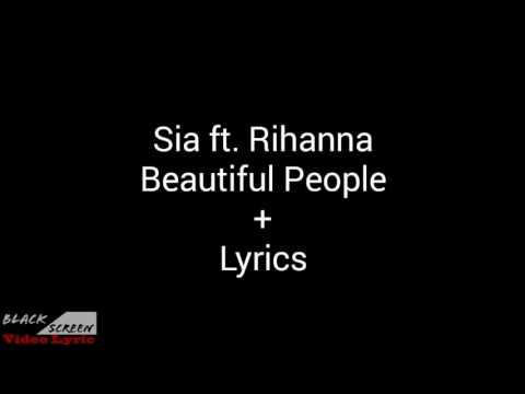Sia ft. Rihanna - Beautiful People Lyrics