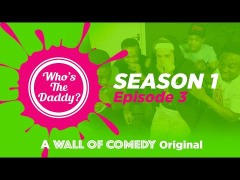 Who's The Daddy | Season 2 Episode 1 | Part 1