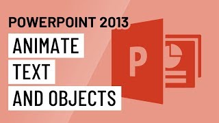 PowerPoint 2013: Animating Text and Objects