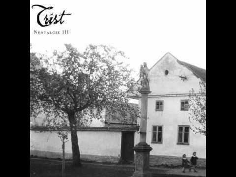 Trist - Nostalgie III