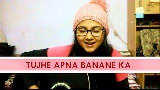 Tumhe apna banane Cover by Priyanka Parashar