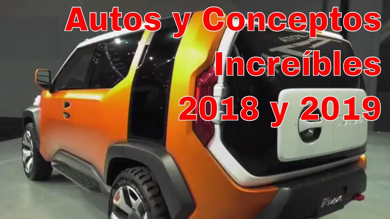 No Vas A Creer Estos Autos Y Conceptos Para El 2018 Y 2019 Desde El
