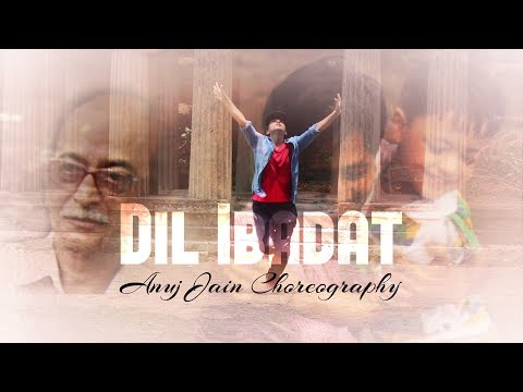 Dil Ibadat | Anuj Jain Choreography | To My Hero, My Father - Inspiring Video Of A Father