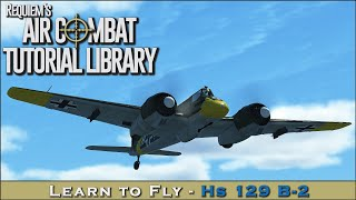 Learn to fly the Hs 129 B-2