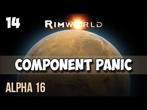 14. Rimworld Alpha 16 Let's Play Guide:  Helms Derp - COMPONENT PANIC!
