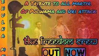 Tribute    Martyr    Indian Forces    Pulwama   Uri    Dance    The Freedom Crew    Challa  Bezubaan