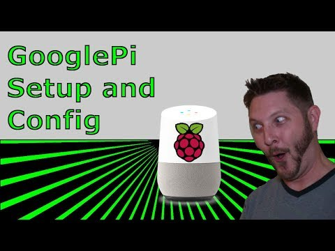 GooglePi - Setup and Configuration