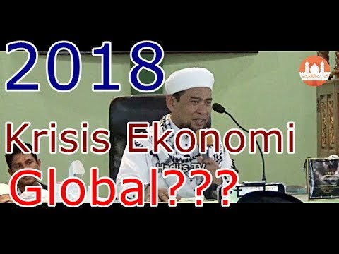 2018..... Krisis Ekonomi GLOBAL ??? - Ustadz Zulkifli M. Ali Lc.,MA