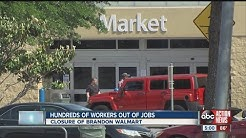 Hundreds of workers out of jobs at Walmart in Brandon