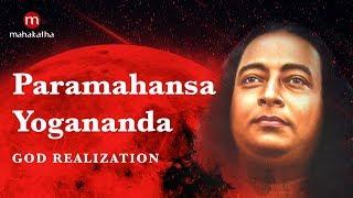 Paramahansa Yogananda  5 Transforming Lessons Of Kriya Yoga  Self Realization  God Realization