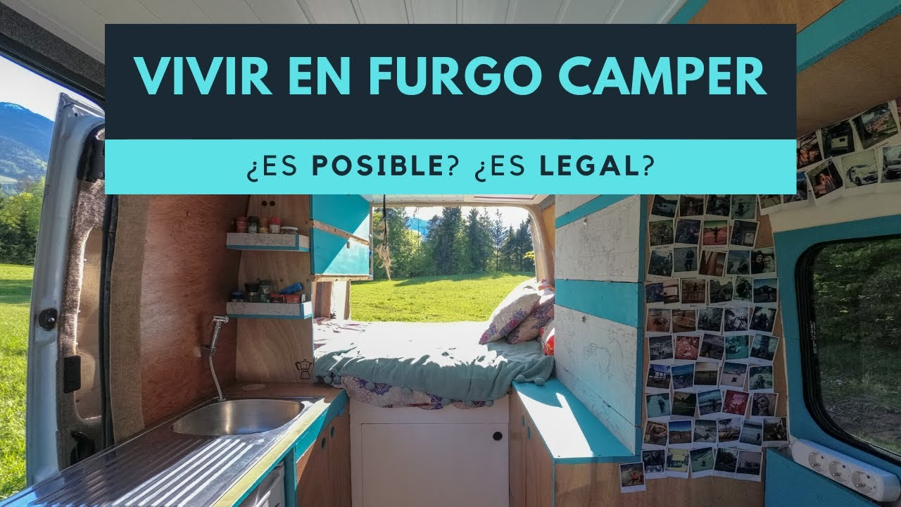 VIVIR en una furgoneta camper o autocaravana: ¿Cómo es? ¿Es LEGAL?