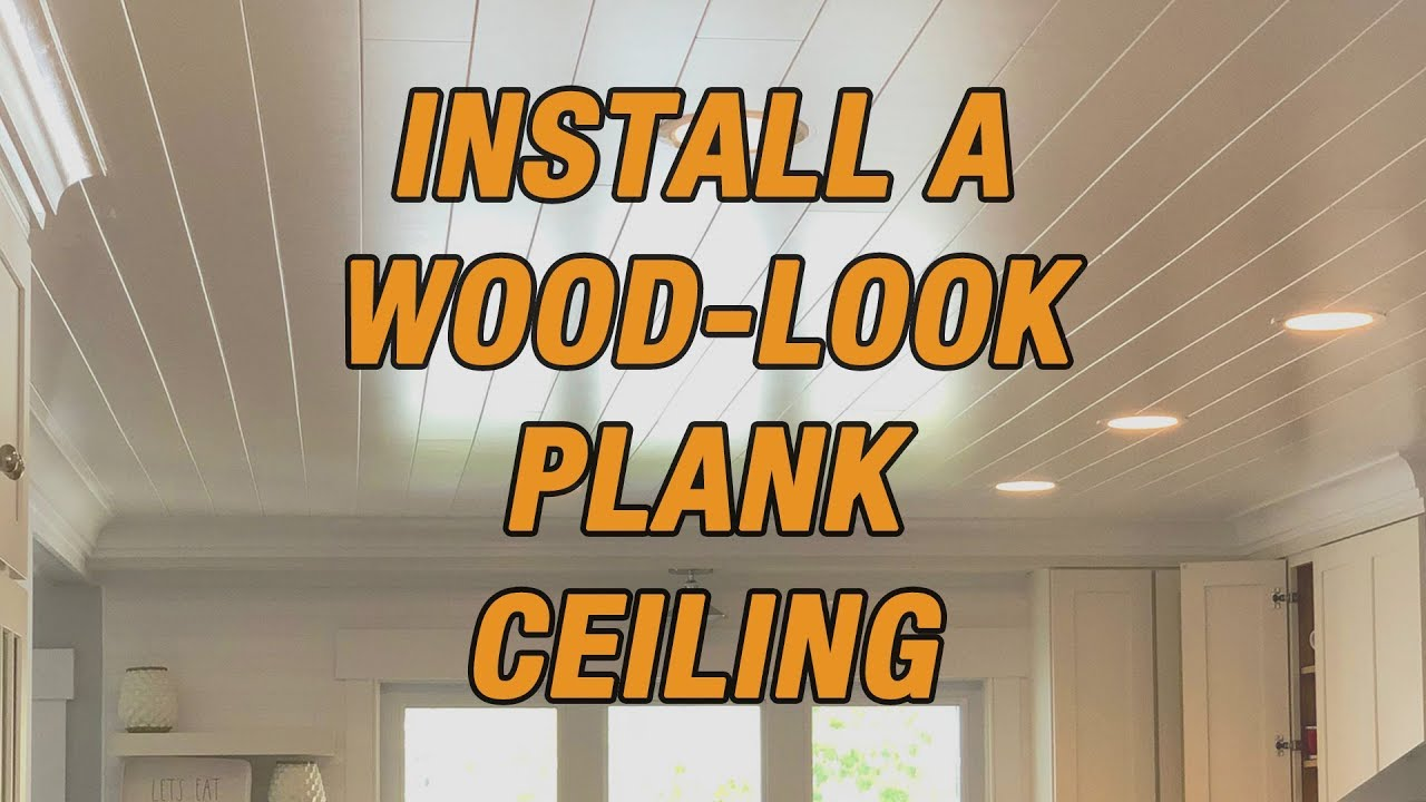 how to install a wood look plank ceiling