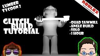Roblox - Lumber Tycoon 2 - Glitch Build Tutorial [Quad Sawmill, Mod Wood, Angle Build]