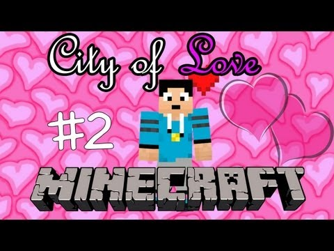 Minecraft: The City Of Love Part 2: SHAZ YOU CRAZY