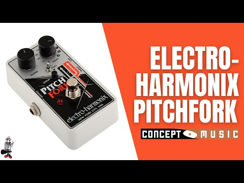 Electro-Harmonix Pitchfork with Jacob @ Concept Music